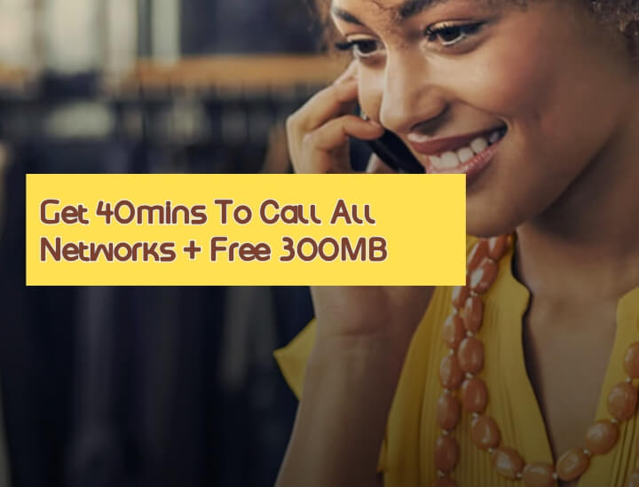 Get 40mins To Call All Networks Plus Free 300MB For N300 On MTN